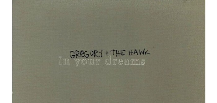 In Your Dreams   Gregory and the Hawk